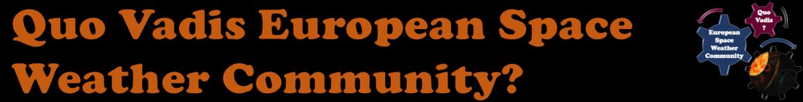 Quo Vadis European Space Weather Community?